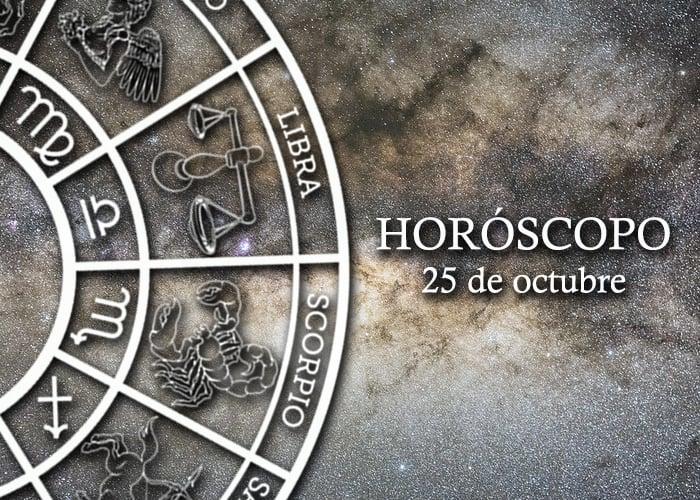 Horóscopo del 25 de octubre